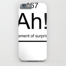 Ah The Element of Surprise T-Shirt Gift for Science Geek Short Sleeve Unisex T-Shirt iPhone Case
