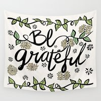 grateful dead Wall Tapestries featuring Be Grateful by Pom Graphic Design