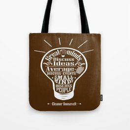 Great minds & small minds discuss ideas Inspirational Motivational Quote Design Tote Bag