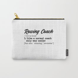 Rowing coach definition Carry-All Pouch