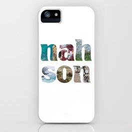 nah son iPhone Case