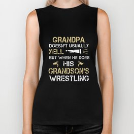 grandpa doesnt usually yell but when he does his grandsons wrestling grandpa Biker Tank