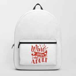 Wine - Wine Helps Me Adult - Gift For Wine Lovers Backpack
