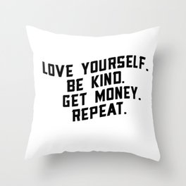 Love Yourself. Be Kind. And Get Money. Throw Pillow