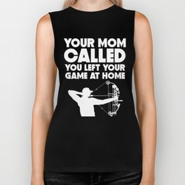 Your Mom Called You Left Your Game At Home Archery Biker Tank