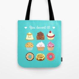 You dessert it! Tote Bag