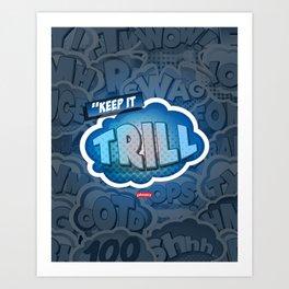 Keep it Trill Art Print