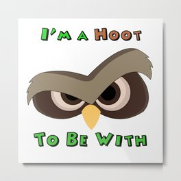 I'm A Hoot Angry Owl Face Metal Print