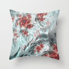 Ma Vie est Belle (My life is Beautiful) Throw Pillow
