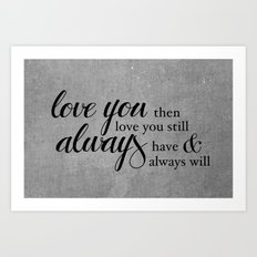 Always have, Always will Art Print