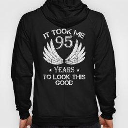 It Took Me 95 To Look This Good Birthday Shirt Hoody