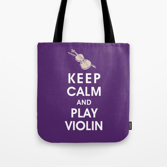 Keep Calm and Play Violin Tote Bag