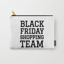 Black Friday Shopping Team Carry-All Pouch