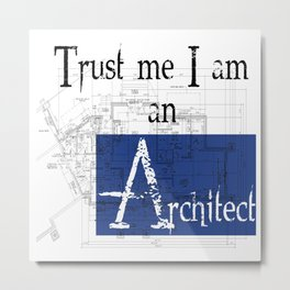I am an architect Metal Print
