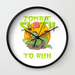 """Sloth Detailed Zombie Tee For Yourself? Awesome T-shirt """"Zombie Sloth No Need To Run"""" Design Wall Clock"""