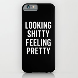 Feeling Pretty Funny Quote iPhone Case
