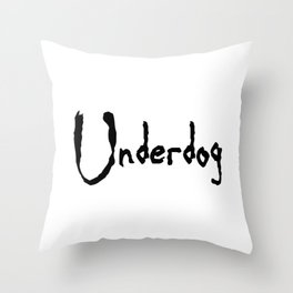 Underdog Throw Pillow