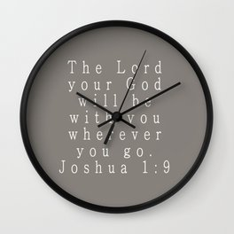 The Lord Your God Will Be With You Wherever You Go Joshua 1:9 Gray Wall Clock