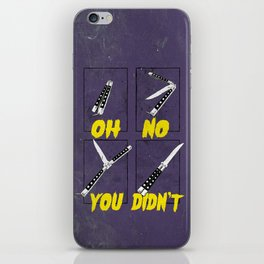 OH NO YOU DIDN'T 4 of 4 iPhone Skin