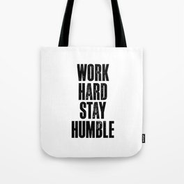 Work Hard Stay Humble Black and White Letterpress Poster Office Decor Tee Shirt Tote Bag