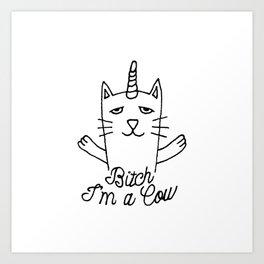 Bitch I'm a Cow Art Print