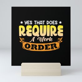 Yes that does require a work order IT scripting Mini Art Print
