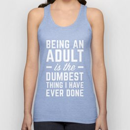 Being An Adult Funny Quote Unisex Tank Top