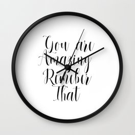PRINTABLE QUOTE DECOR - You are Amazing Remember That - today I am thankful Wall Clock