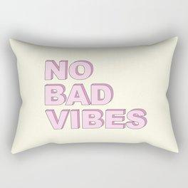 No bad vibes Rectangular Pillow