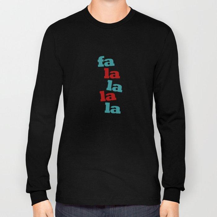 fa la la la la Long Sleeve T-shirt