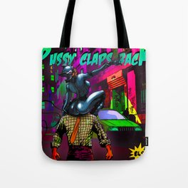 E4$ X PUSSY CLAPS BACK COLLAB GRAPHIC Tote Bag