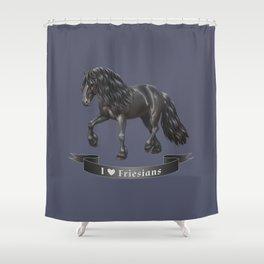 I Love Friesian Horses Shower Curtain