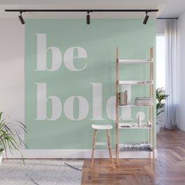 be bold V Wall Mural