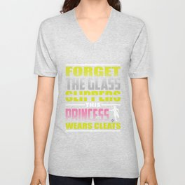 Forget Glass Slippers Princess Cleats Unisex V-Neck