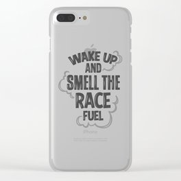 wake up and smell the race fuel Clear iPhone Case