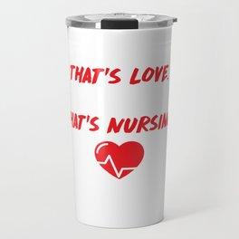 Care for One Love Care for Hundreds Nursing T-Shirt Travel Mug