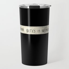 NORMAN BATES IS NO MURDERER. (BLACK VERSION)  Travel Mug