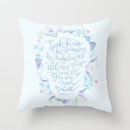 Seek First His Kingdom - Matthew 6:33 Throw Pillow