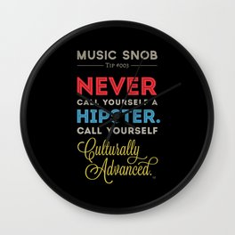 Never EVER Call Yourself a Hipster — Music Snob Tip #003.5 Wall Clock
