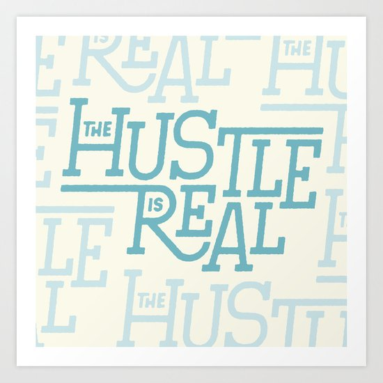 The Hustle is Real Art Print