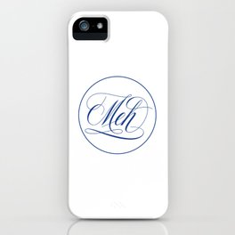 Elegant handwritten 'Meh' iPhone Case
