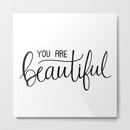 You Are Beautiful Hand Lettering Metal Print