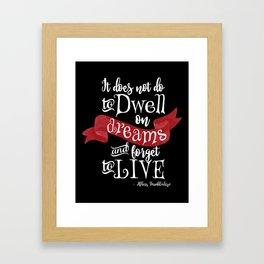 Dwell on Dreams - Black Framed Art Print