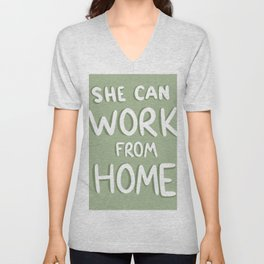 She Can Work From Home (Green) Unisex V-Neck