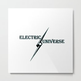 """""""Electric Universe"""" Revolutionary Science Theory Metal Print"""