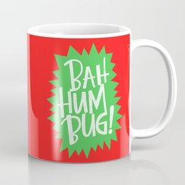 BAH HUM BUG! Coffee Mug