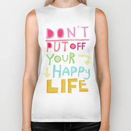Don't put off your Happy Life Biker Tank