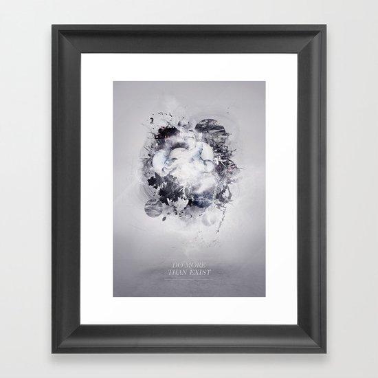 Do More Than Exist Framed Art Print