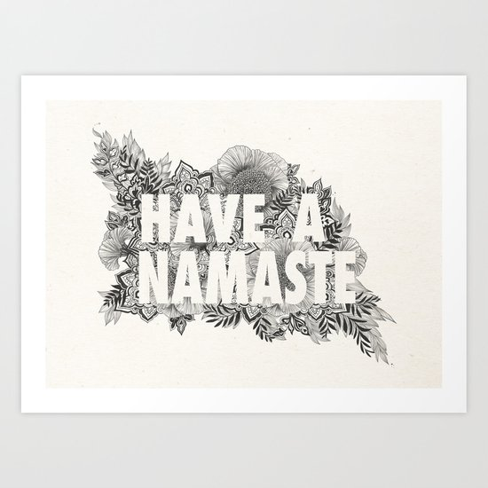 Have A Namaste Art Print