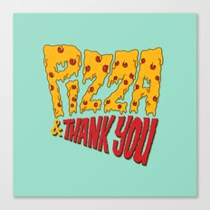 Pizza and Thank You Canvas Print